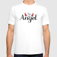 I'm an Angel...not Mens Fitted Tee White SMALL