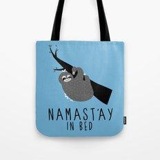 namast'ay in bed sloth Tote Bag