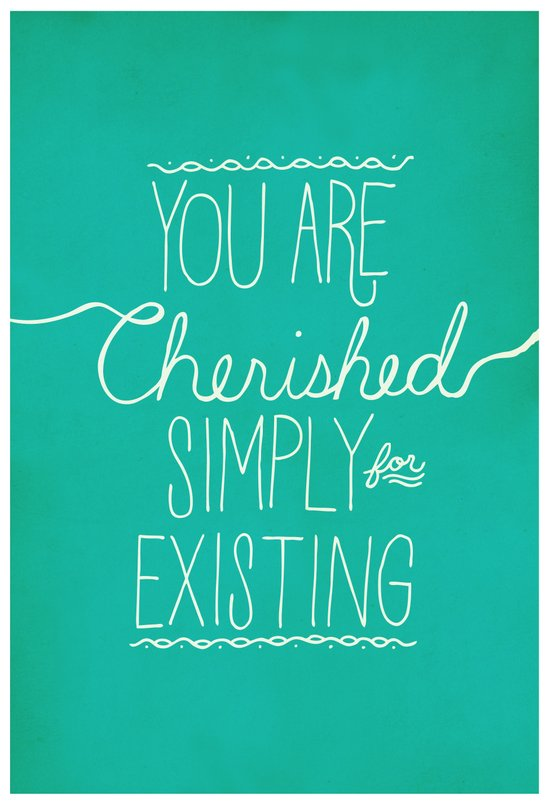 You Are Cherished Art Print