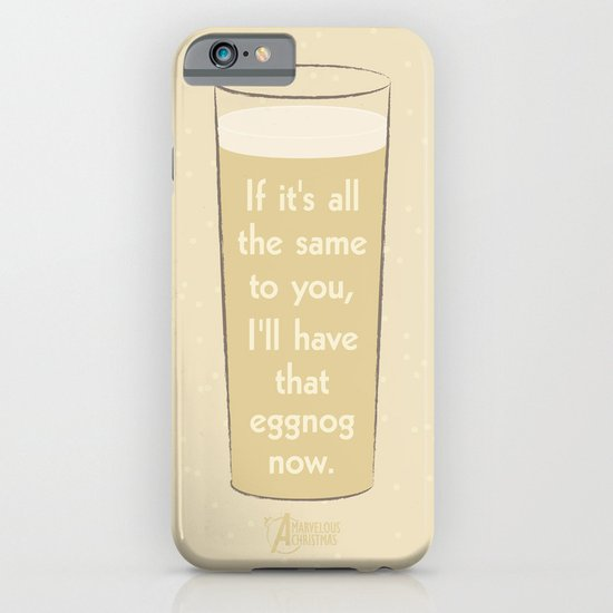I'll have that eggnog now. iPhone & iPod Case