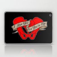 I love you cos you're hip Laptop & iPad Skin