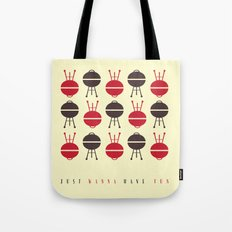 Grills just wanna have fun Tote Bag