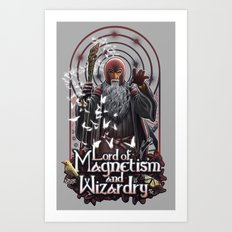 Lord of MAgnetism and Wizardry Art Print