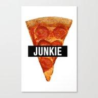 Pizza Junkie Canvas Print
