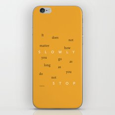 Slowly...but do not stop iPhone & iPod Skin