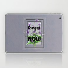 Forget me Now Laptop & iPad Skin