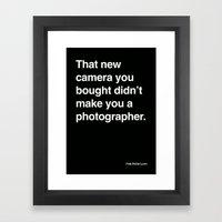 That New Camera You Boug… Framed Art Print