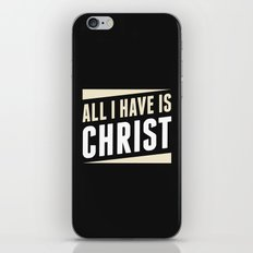 All I Have Is Christ iPhone & iPod Skin