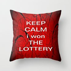 Keep Calm I Won The Lottery Throw Pillow