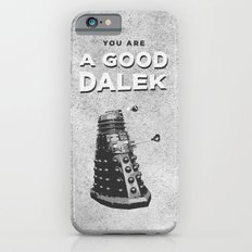 Doctor Who: A Good Dalek Slim Case iPhone 6s
