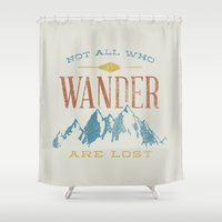 Not All Who Wander Are L… Shower Curtain