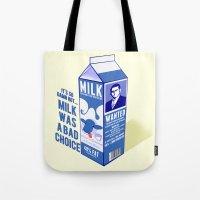 Milk was a Bad Choice ~ Brick Wanted (Anchorman) Tote Bag