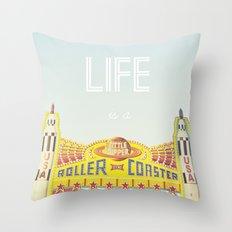 Life Is A Roller Coaster Throw Pillow