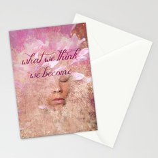 What we think, We become Stationery Cards