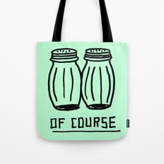 OF COURSE Tote Bag