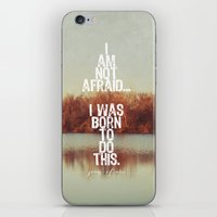 I am not afraid... iPhone & iPod Skin