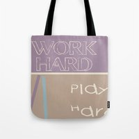 WORK HARD PLAY HARD Tote Bag
