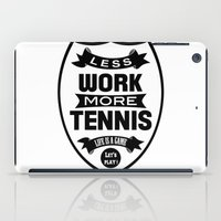 Less work more tennis iPad Case