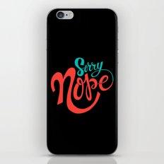 Sorry Nope iPhone & iPod Skin