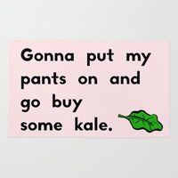 Gonna put my pants on and go buy some kale Rug