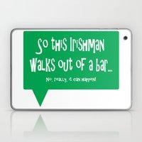 So This Irishman Walks Out of a Bar... Laptop & iPad Skin