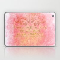 A woman would run through fire - Shakepeare Love Quote Laptop & iPad Skin