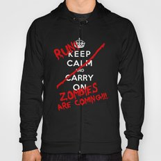 Keep Calm And Run Zombies Are Coming Hoody