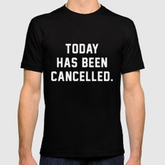 Today has been Cancelled Black Mens Fitted Tee SMALL