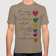 therere some people in this world who you could just love and love and love no matter what  Mens Fitted Tee Tri-Coffee SMALL
