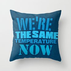 We are the same Temp Throw Pillow