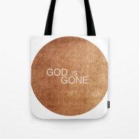 God is gone Tote Bag