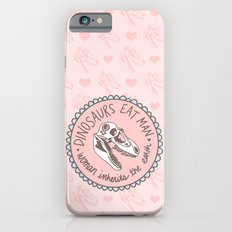 Dinosaurs eat man, woman inherits the earth Slim Case iPhone 6s