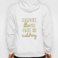 Dance Like No One is Watching Hoody