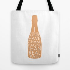 Champagne Than Real Pain Tote Bag