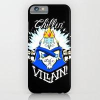 Chillin' Like A Villain iPhone 6 Slim Case