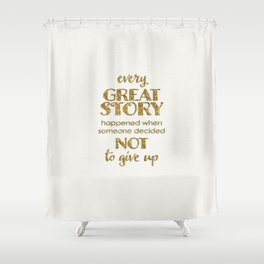 Shower Curtain - Every great story- on white  - Better HOME