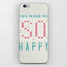 YOU MAKE ME SO HAPPY iPhone & iPod Skin