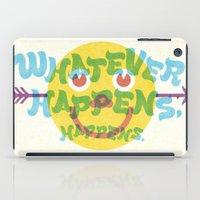 Whatever Happens, Happens. iPad Case