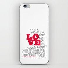 LOVE. 1 Corinthians 13:4-8. iPhone & iPod Skin