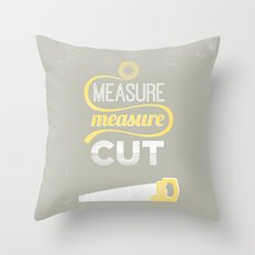 Measure Twice Cut Once Throw Pillow