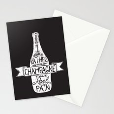 I Would Rather Have Champagne Than Real Pain Stationery Cards
