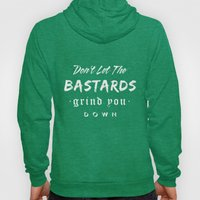 Don't Let The Bastards G… Hoody