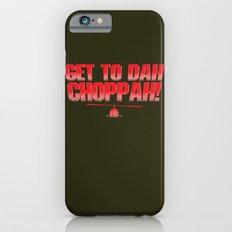 Get To Dah Choppah! Slim Case iPhone 6s