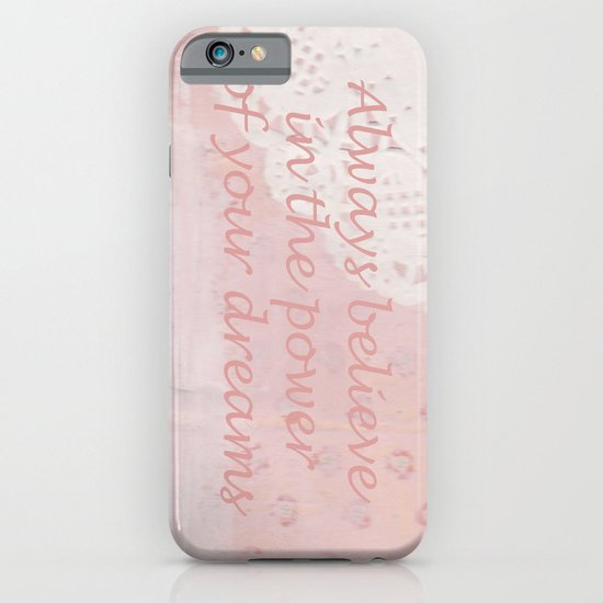 Always believe in the power of your dreams iPhone & iPod Case