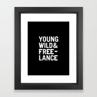 YOUNG WILD & FREELANCE Framed Art Print