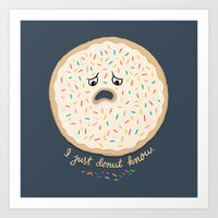 I Just Donut Know. Art Print