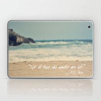 Not all those who wander are lost. Laptop & iPad Skin