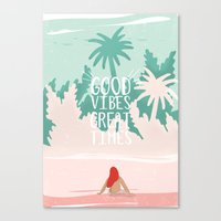 Good Vibes Great Times  Canvas Print