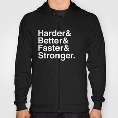Harder, Better, Faster, Stronger. (Daft Punk) Hoody