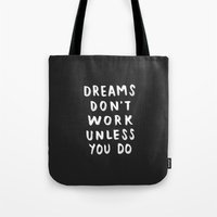 Dreams Don't Work Unless You Do - Black & White Typography 01 Tote Bag